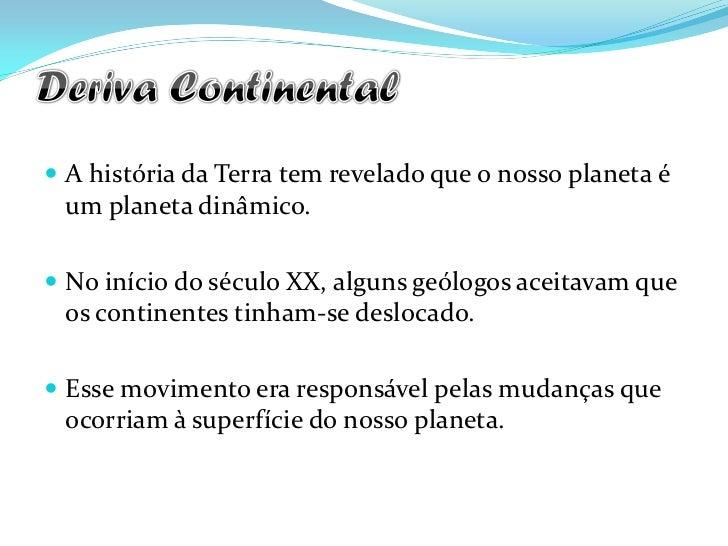 Deriva continental e tectónica de placas Slide 3