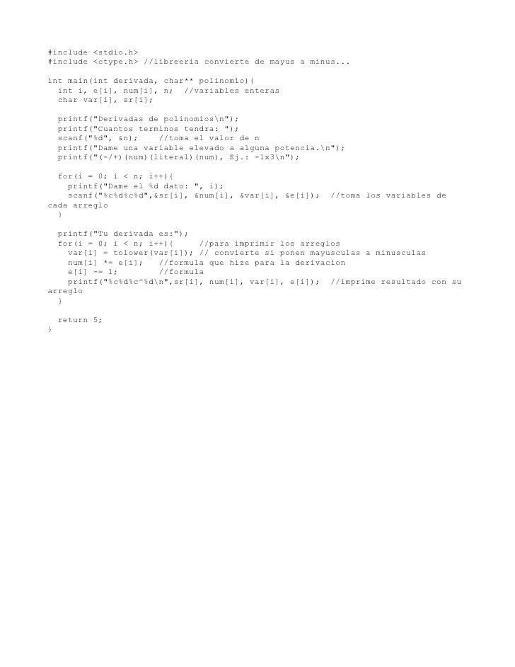 #include <stdio.h> #include <ctype.h> //libreeria convierte de mayus a minus...  int main(int derivada, char** polinomio){...