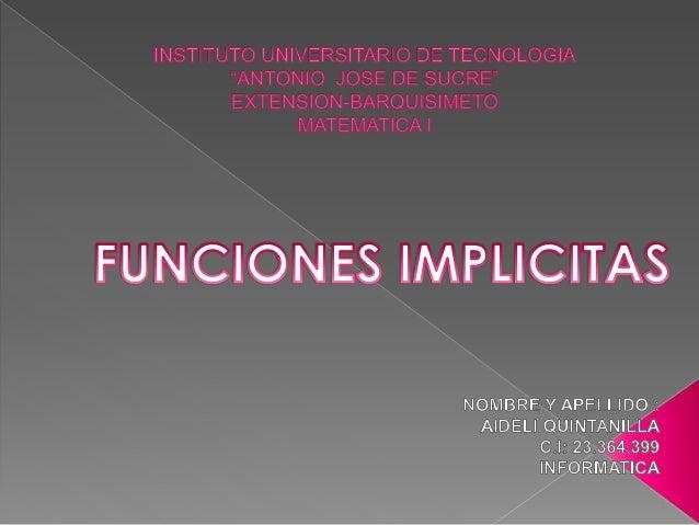  La derivada de la función implícita definida mediante la ecuación puede calcularse: o bien despejando la y , o bien, med...