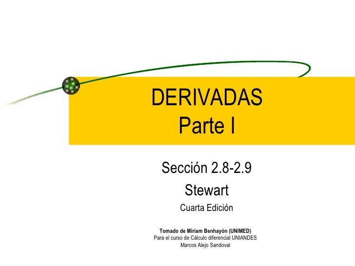 Sección 2.8-2.9 Stewart Cuarta Edición DERIVADAS Parte I Tomado de Miriam Benhayón (UNIMED) Para el curso de Cálculo difer...