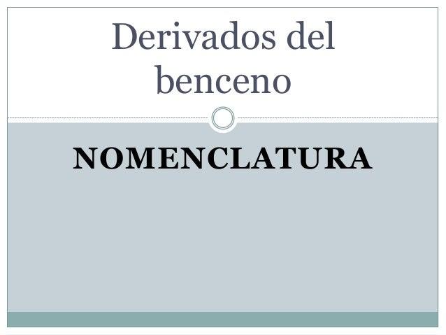 Derivados del   bencenoNOMENCLATURA
