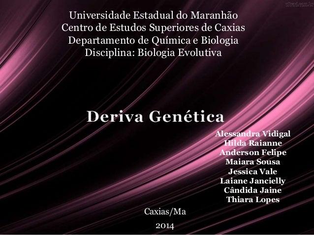 Universidade Estadual do Maranhão  Centro de Estudos Superiores de Caxias  Departamento de Química e Biologia  Disciplina:...
