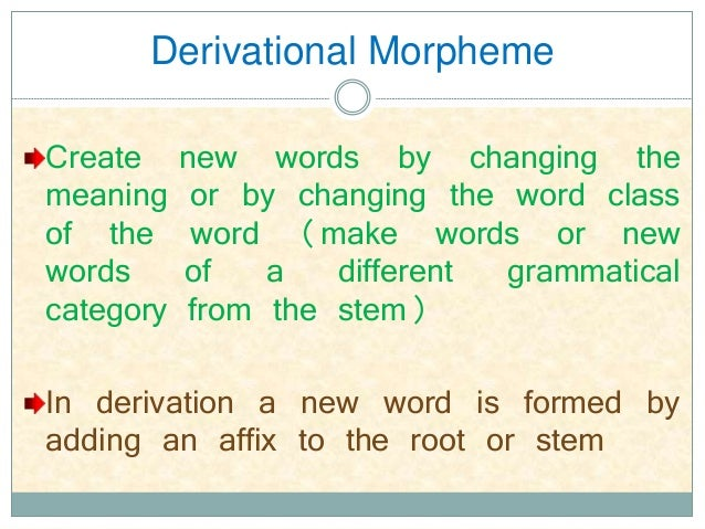 inflectional morpheme Morphology ii more on various  each of these three pronunciations is said to be an allomorph of the same morpheme inflectional  some examples from derivational.