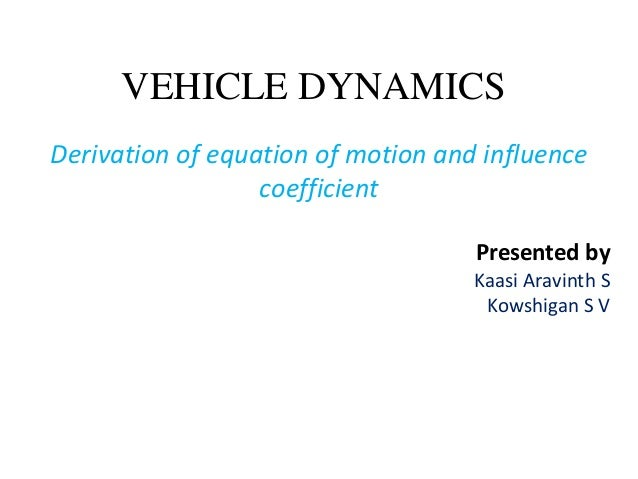 Derivation of equation of motion and influence coefficient