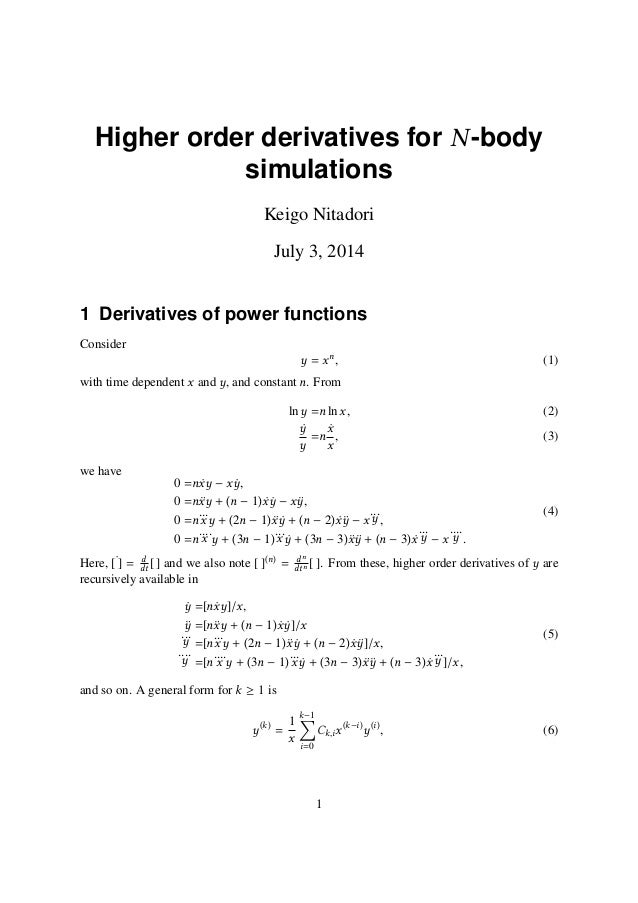 Higher order derivatives for N-body simulations Keigo Nitadori July 3, 2014 1 Derivatives of power functions Consider y = ...