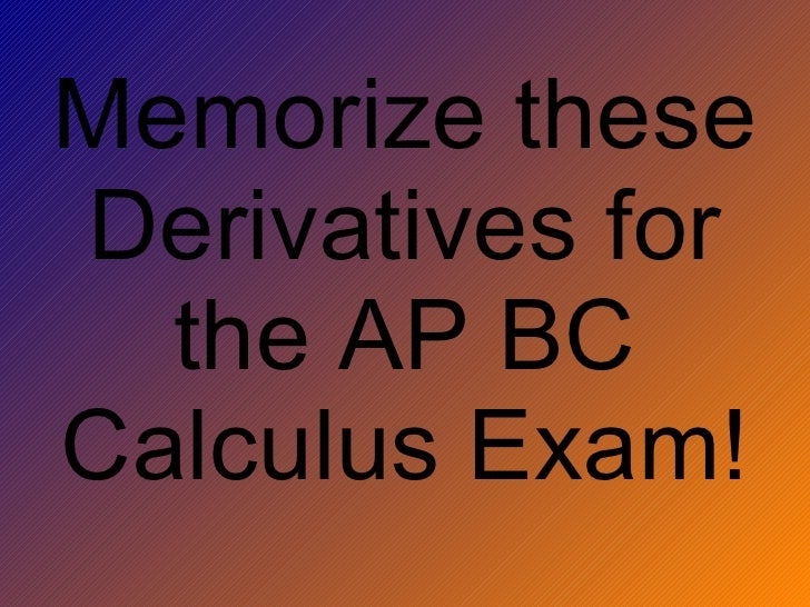 Memorize these Derivatives for the AP BC Calculus Exam!