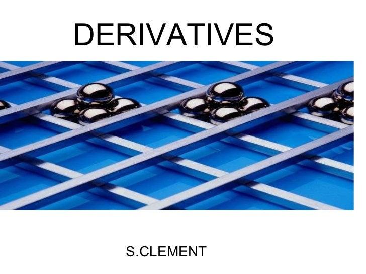 DERIVATIVES S.CLEMENT
