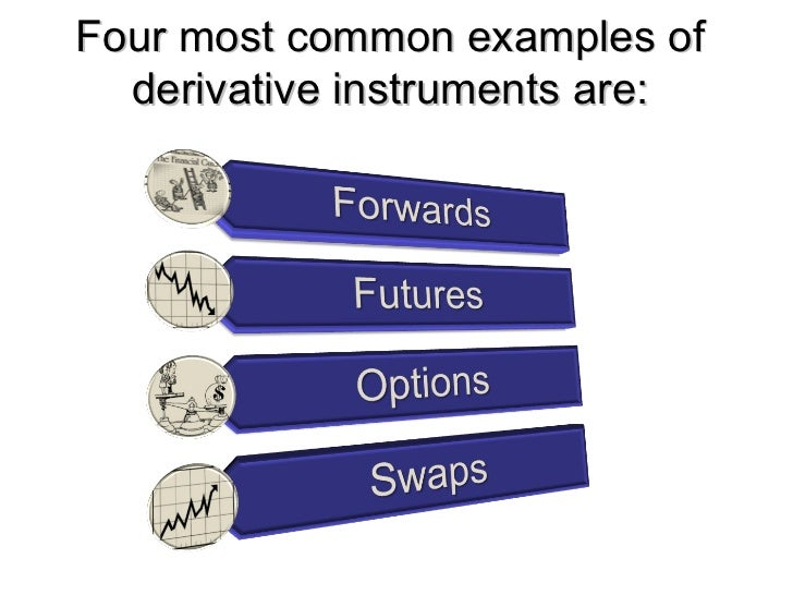 types of derivative instruments Types of derivatives some types of derivative instruments also may trade on traditional exchanges common derivative contract types.