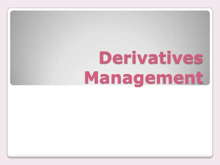 DerivativesManagement