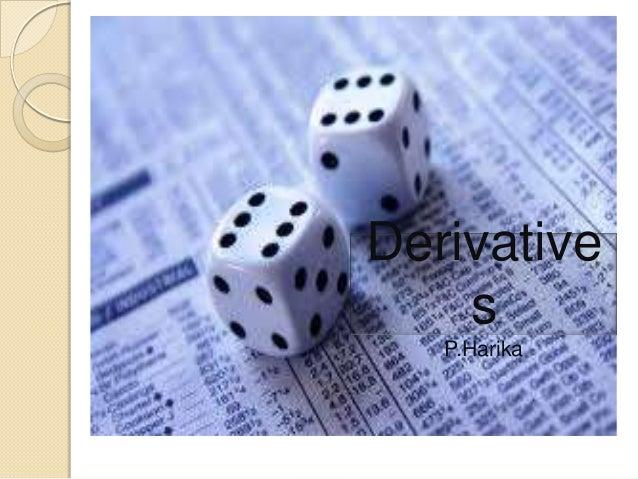Derivative    s   P.Harika