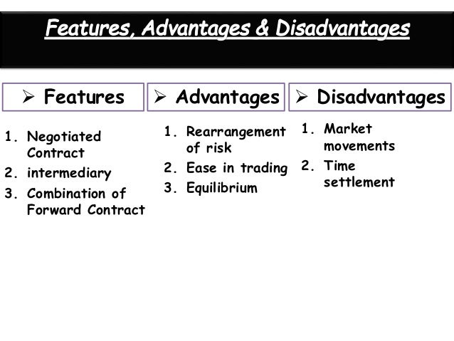 advantages and disadvantages of financial derivatives One borrower exchanges the comparative advantage possessed by him with   financial derivative types: swaps modern portfolio theory.