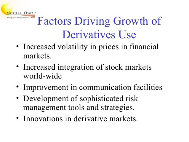 role of derivatives on financial products Derivatives in financial market development rangarajan k sundaram  this note discusses the role of derivatives in financial markets and their development the.
