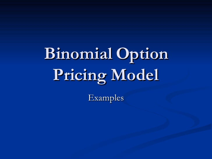 Binomial Option Pricing Model Examples
