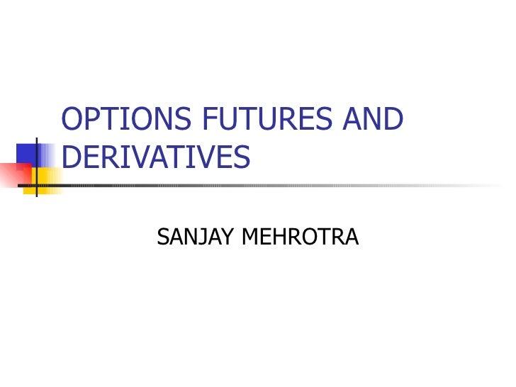 OPTIONS FUTURES AND DERIVATIVES SANJAY MEHROTRA