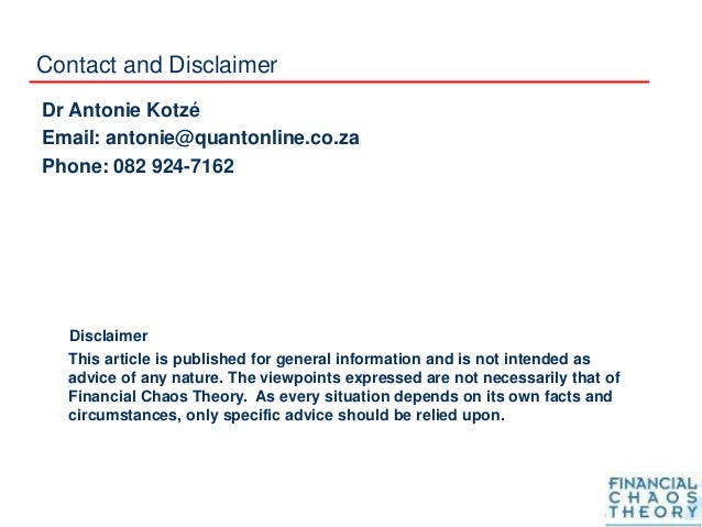 Contact and Disclaimer Dr Antonie Kotzé Email: antonie@quantonline.co.za Phone: 082 924-7162 Disclaimer This article is pu...
