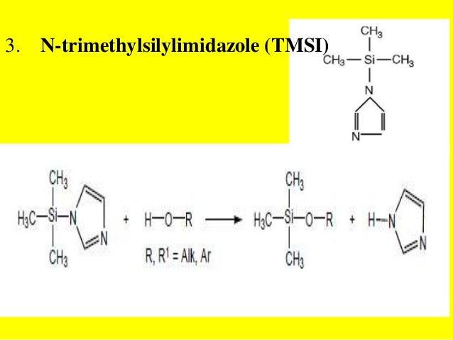 3. N-trimethylsilylimidazole (TMSI)