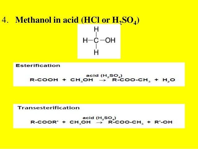 4. Methanol in acid (HCl or H2SO4)