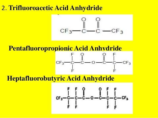 2. Trifluoroacetic Acid AnhydridePentafluoropropionic Acid AnhydrideHeptafluorobutyric Acid Anhydride