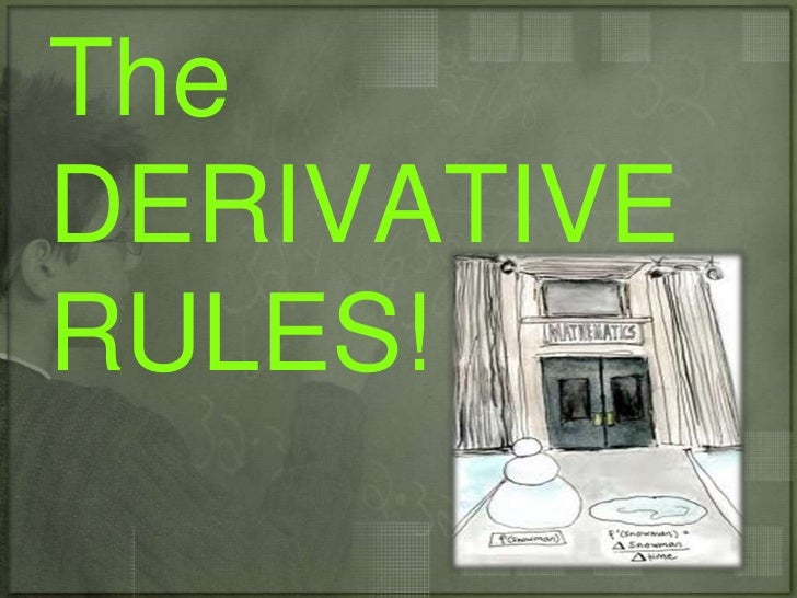 TheDERIVATIVERULES!