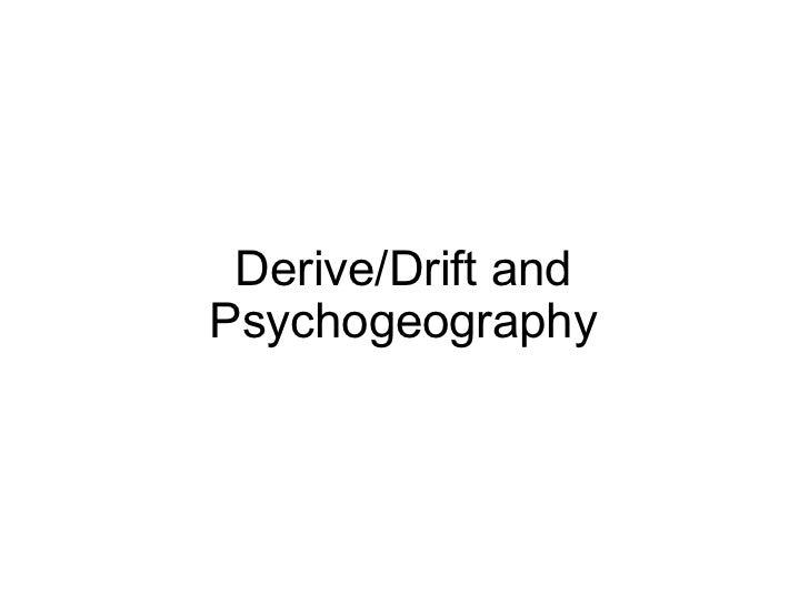 Derive/Drift and Psychogeography