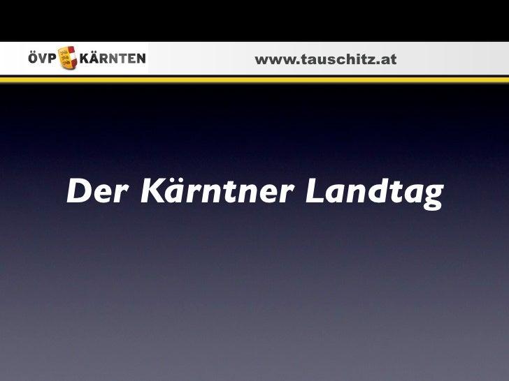 www.tauschitz.atDer Kärntner Landtag