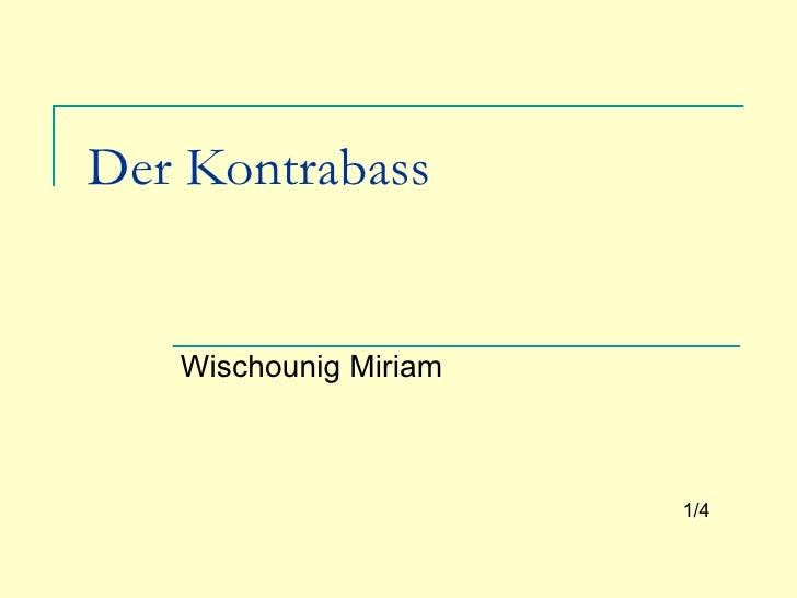 Der Kontrabass Wischounig Miriam 1/4