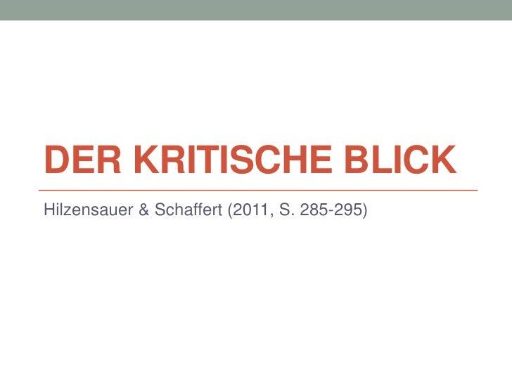 Der kritische Blick<br />Hilzensauer & Schaffert (2011, S. 285-295)<br />