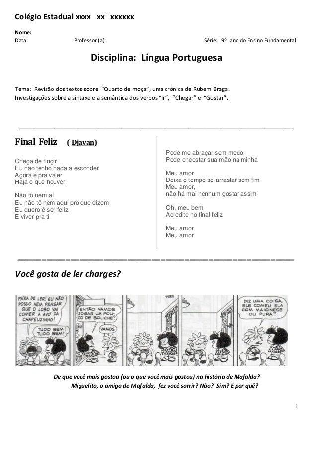 1 Colégio Estadual xxxx xx xxxxxx Nome: Data: Professor (a): Série: 9º ano do Ensino Fundamental Disciplina: Língua Portug...