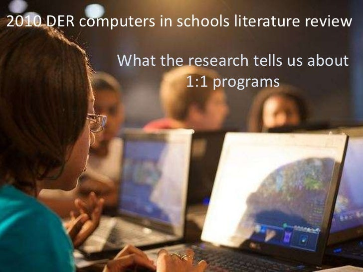 2010 DER computers in schools literature review<br />What the research tells us about 1:1 programs<br />