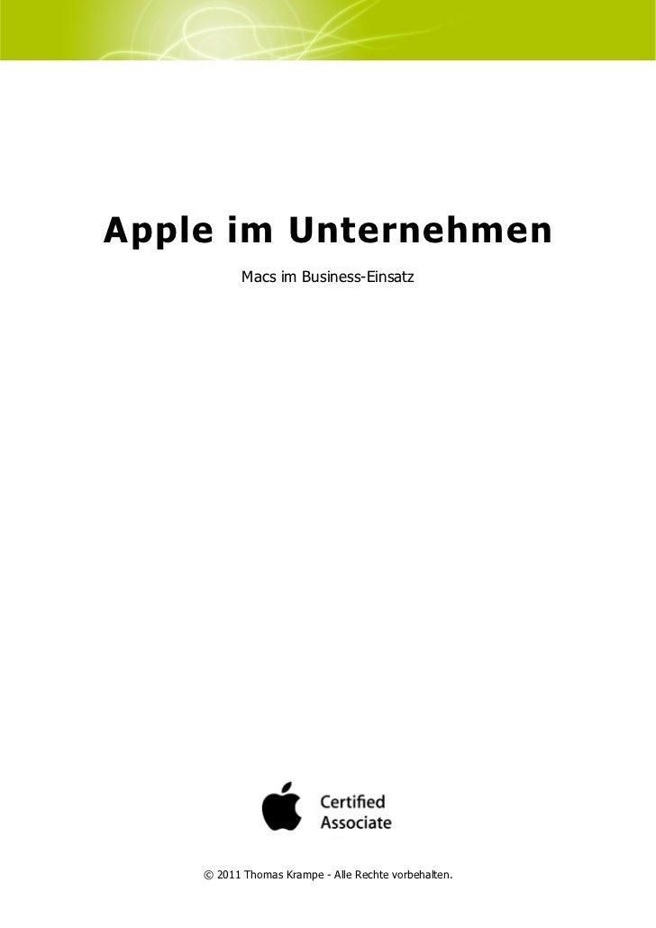 Apple im Unternehmen           Macs im Business-Einsatz    © 2011 Thomas Krampe - Alle Rechte vorbehalten.