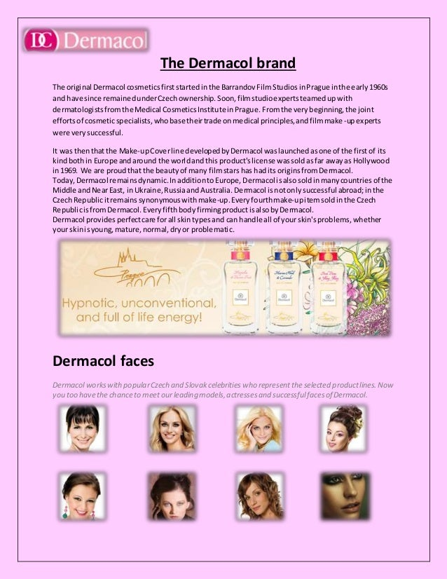 The Dermacol brand The original Dermacol cosmeticsfirststartedinthe BarrandovFilmStudiosinPrague inthe early1960s and have...