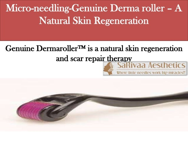 Micro-needling-Genuine Derma roller – A Natural Skin Regeneration Genuine Dermaroller™ is a natural skin regeneration and ...