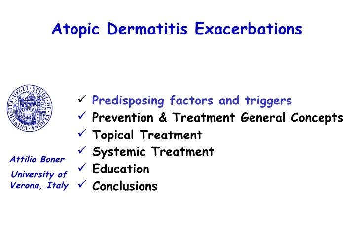 Atopic Dermatitis Exacerbations <ul><li>Predisposing factors and triggers </li></ul><ul><li>Prevention & Treatment General...