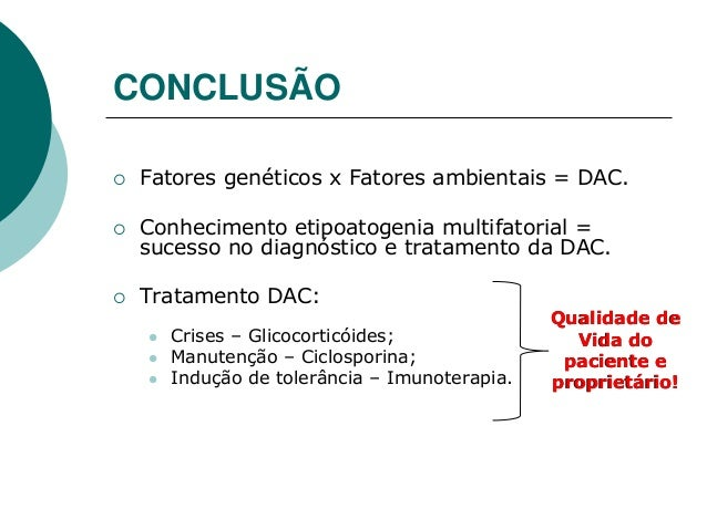 REFERÊNCIAS FARIAS, M. R. de. Dermatite atópica canina: da fisiopatologia ao tratamento. Clínica Veterinária, n. 69, p. 48...