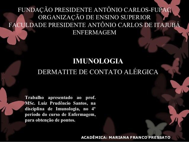 FUNDAÇÃO PRESIDENTE ANTÔNIO CARLOS-FUPAC       ORGANIZAÇÃO DE ENSINO SUPERIORFACULDADE PRESIDENTE ANTÔNIO CARLOS DE ITAJUB...