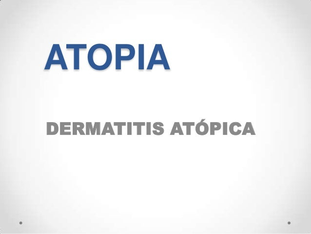 ATOPIADERMATITIS ATÓPICA