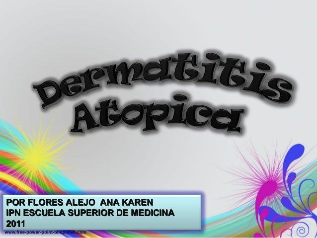 POR FLORES ALEJO ANA KARENPOR FLORES ALEJO ANA KARENIPN ESCUELA SUPERIOR DE MEDICINAIPN ESCUELA SUPERIOR DE MEDICINA20112011