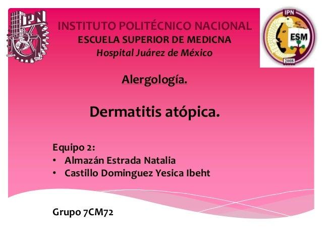 INSTITUTO POLITÉCNICO NACIONAL     ESCUELA SUPERIOR DE MEDICNA        Hospital Juárez de México              Alergología. ...