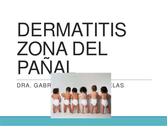 DERMATITISZONA DELPAÑALDRA. GABRIELA ARENAS ORNELAS