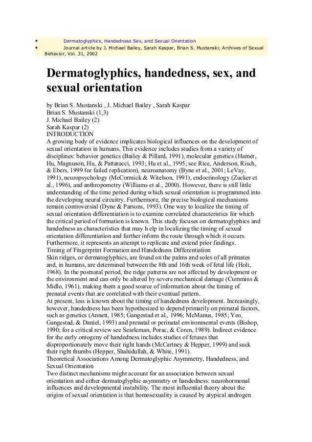 •           Dermatoglyphics, Handedness Sex, and Sexual Orientation•           Journal article by J. Michael Bailey, Sarah...