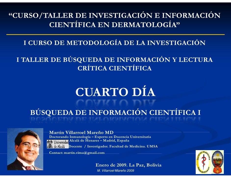 """""""CURSO/TALLER DE INVESTIGACIÓN E INFORMACIÓN         CIENTÍFICA EN DERMATOLOGÍA""""     I CURSO DE METODOLOGÍA DE LA INVESTIG..."""