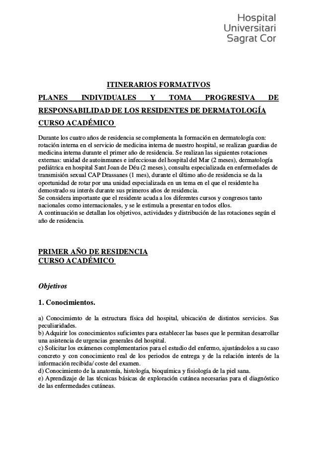 ITINERARIOS FORMATIVOS PLANES INDIVIDUALES Y TOMA PROGRESIVA DE RESPONSABILIDAD DE LOS RESIDENTES DE DERMATOLOG�A CURSO AC...