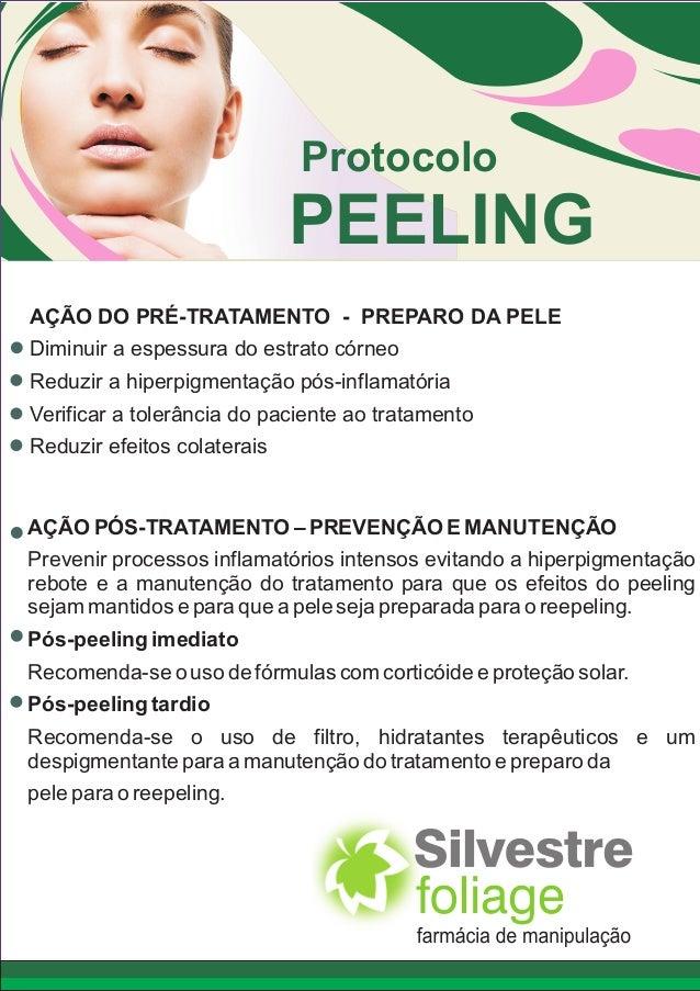 Protocolo  PEELING AÇÃO DO PRÉ-TRATAMENTO - PREPARO DA PELE Diminuir a espessura do estrato córneo Reduzir a hiperpigmenta...