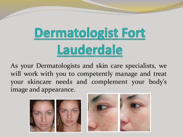 As your Dermatologists and skin care specialists, we will work with you to competently manage and treat your skincare need...