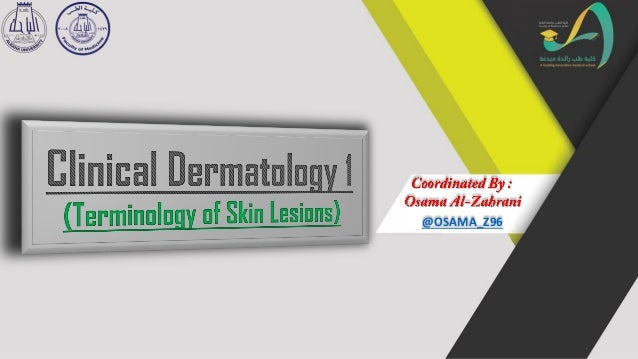 Dermatology (terminology of skin lesions)