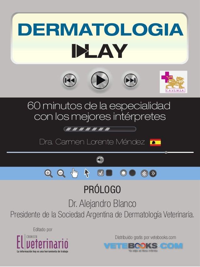 DERMATOLOGIA  LAY  C .A .V.S.M.S.A .  60 minutos de la especialidad con los mejores intérpretes Dra. Carmen Lorente Méndez...