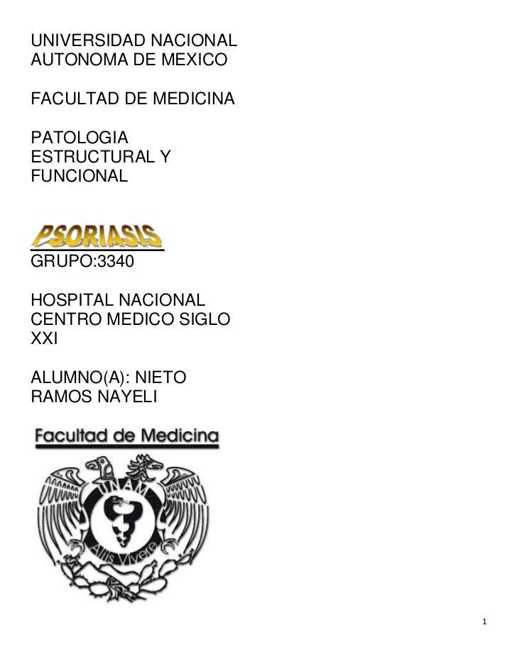 UNIVERSIDAD NACIONALAUTONOMA DE MEXICOFACULTAD DE MEDICINAPATOLOGIAESTRUCTURAL YFUNCIONALGRUPO:3340HOSPITAL NACIONALCENTRO...