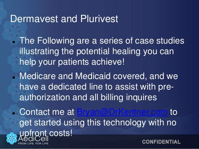 Dermavest and Plurivest  The Following are a series of case studies illustrating the potential healing you can help your ...