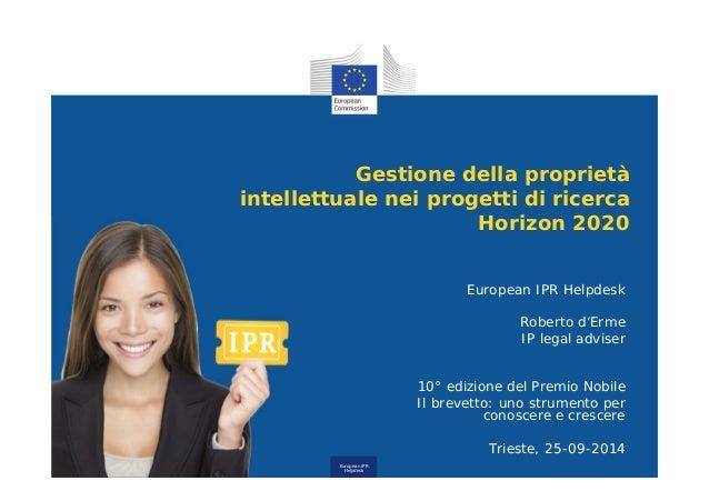 Gestione della proprietà  intellettuale nei progetti di ricerca  European IPR  Helpdesk  Horizon 2020  European IPR Helpde...