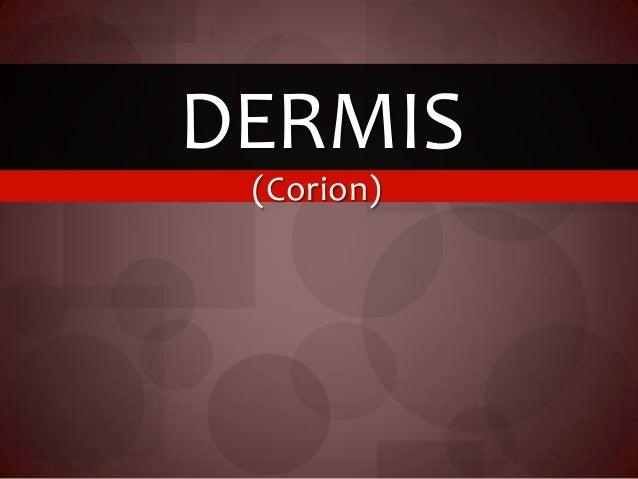(Corion) DERMIS
